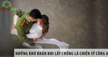 Những khó khăn khi lấy chồng là chiến sỹ công an