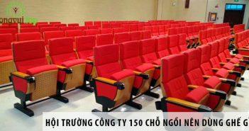 Thiết kế hội trường công ty 150 chỗ ngồi nên dùng ghế gì?