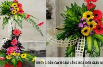 Hướng dẫn cách cắm lẵng hoa đơn giản mà cực đẹp