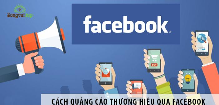 Cách quảng cáo thương hiệu qua Facebook hiệu quả