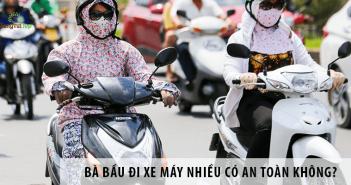 Bà bầu đi xe máy nhiều có an toàn không?