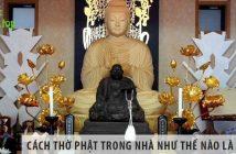 Cách thờ Phật trong nhà như thế nào là chuẩn nhất?